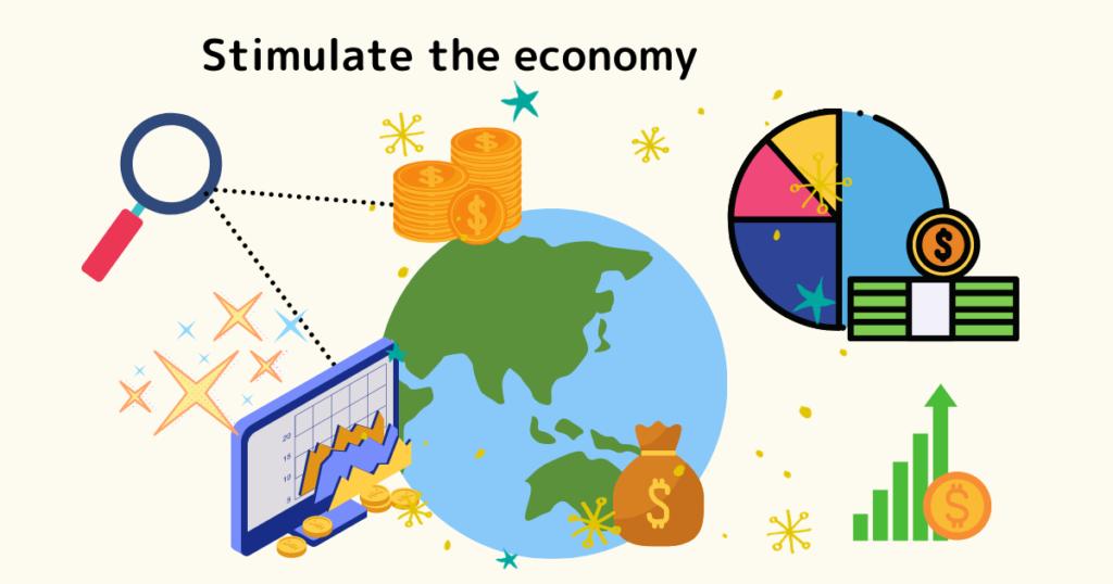 stimulate the economy
